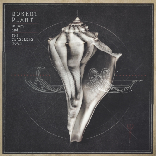 Robert Plant ‎– Lullaby And… The Ceaseless Roar (2014)