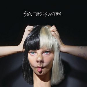 Sia ‎– This Is Acting (2016)