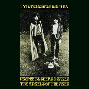 T. Rex - Prophets, Seers & Sages The Angels Of The Ages (1968)