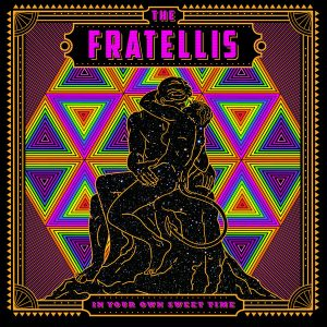 The Fratellis ‎– In Your Own Sweet Time (2018)