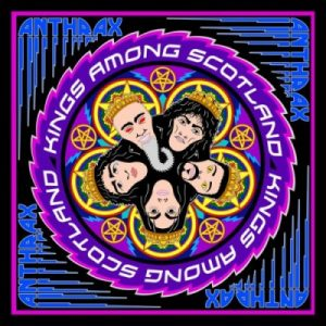 Anthrax – Kings Among Scotland (2CD, 2018)