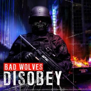 Bad Wolves ‎– Disobey (2018)