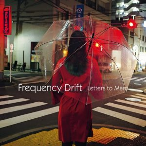 Frequency Drift ‎– Letters To Maro (2018)