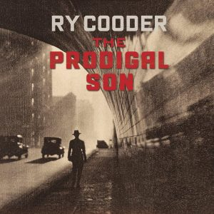 Ry Cooder ‎– The Prodigal Son (2018)