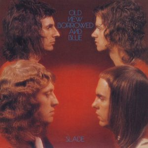 Slade ‎– Old New Borrowed And Blue (1974)
