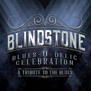 Blindstone - Blues-O-Delic Celebration (A Tribute To The Blues) (2017)