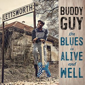 Buddy Guy ‎– The Blues Is Alive And Well (2018)