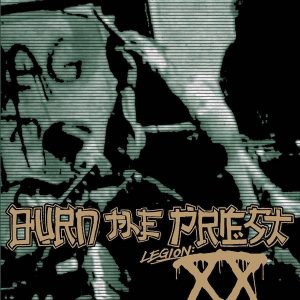 Burn The Priest – Legion XX (2018)