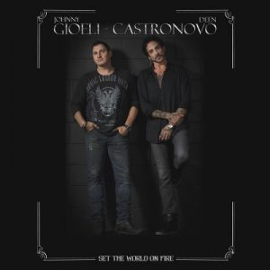 Johnny Gioeli - Deen Castronovo ‎– Set The World On Fire (2018)