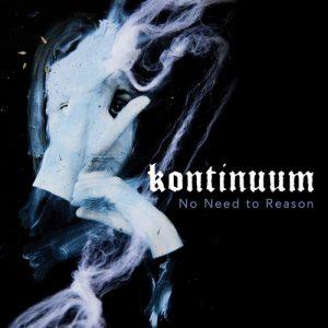 Kontinuum – No Need To Reason (2018)