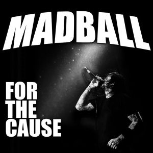 Madball ‎– For The Cause (2018)