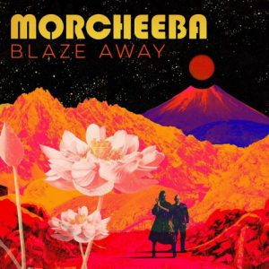 Morcheeba ‎– Blaze Away (2018)