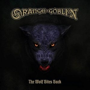 Orange Goblin ‎– The Wolf Bites Back (2018)