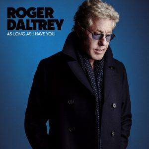 Roger Daltrey – As Long As I Have You (2018)