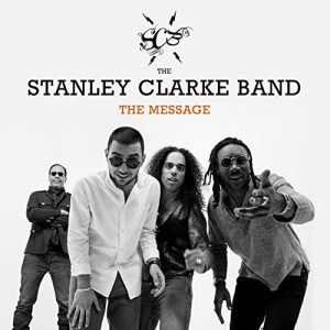 The Stanley Clarke Band ‎– The Message (2018)