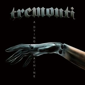 Tremonti ‎– A Dying Machine (2018)