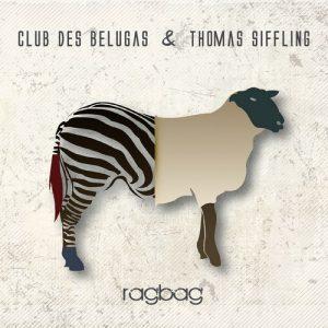 Club Des Belugas & Thomas Siffling - Ragbag (2018)