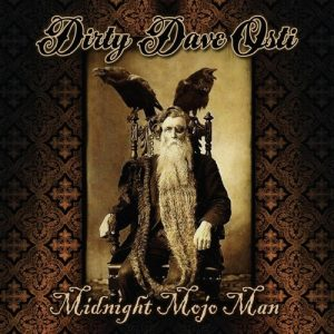 Dirty Dave Osti - Midnight Mojo Man (2018)