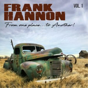 Frank Hannon ‎– From One Place...To Another! Vol. 1 (2018)