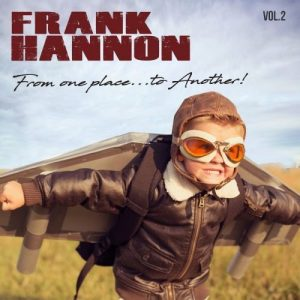 Frank Hannon ‎– From One Place...To Another Vol.2 (2018)