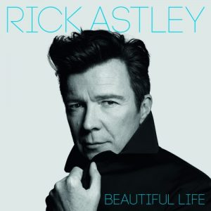 Rick Astley ‎– Beautiful Life (2018)