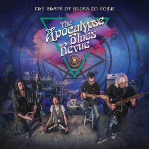 The Apocalypse Blues Revue ‎– The Shape Of Blues To Come (2018)