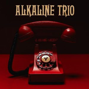 Alkaline Trio ‎– Is This Thing Cursed (2018)