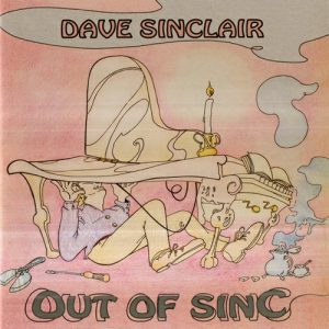 Dave Sinclair - Out Of Sinc (2018)