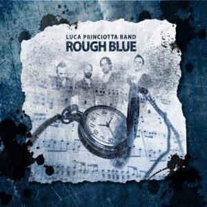 Luca Princiotta Band - Rough Blue (2018)