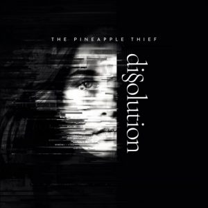 The Pineapple Thief ‎– Dissolution (2018)