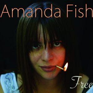 Amanda Fish - Free (2018)