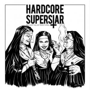 Hardcore Superstar - You Can't Kill My Rock 'n Roll (2018)