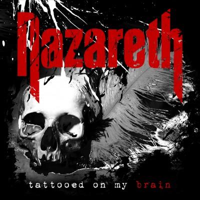 Nazareth — Tattooed On My Brain (2018)