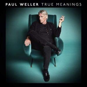 Paul Weller - True Meanings (2018)