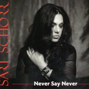 Sari Schorr - Never Say Never (2018)