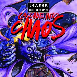 Leader Of Down - Cascade into Chaos (2018)