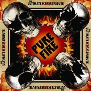 Pure Fire - the Ultimate Kiss Tribute (2018)