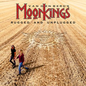 Vandenberg's MoonKings - Rugged and Unplugged (2018)