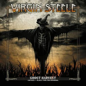 Virgin Steele - Ghost Harvest. Vintage I. Black Wine For Mourning (2018)