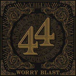 Worry Blast - .44 (2018)