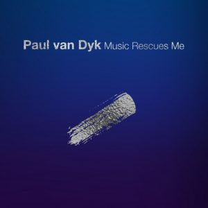 Paul van Dyk - Music Rescues Me (2018)