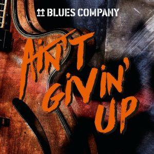 Blues Company - Ain't Givin' Up (2019)